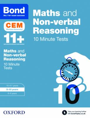 Bond 11+: Maths & Non-Verbal Reasoning: CEM 10 Minute Tests 9-10 Years by Michellejoy Hughes, Bond