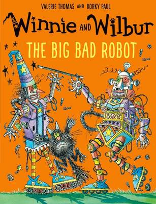 Winnie and Wilbur: The Big Bad Robot by Valerie Thomas