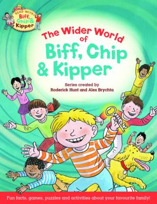 Oxford Reading Tree Read with Biff, Chip & Kipper: The Wider World of Biff, Chip and Kipper by Roderick Hunt