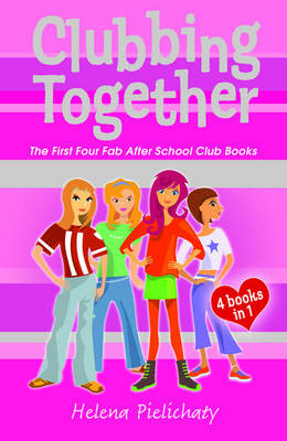 Clubbing Together The First Four Fab After School Club Books by Helena Pielichaty