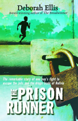 The Prison Runner by Deborah Ellis