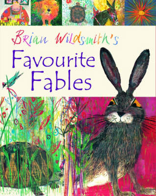 Brian Wildsmith's Favourite Fables by Brian Wildsmith