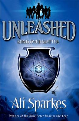 Unleashed Mind Over Matter by Ali Sparkes
