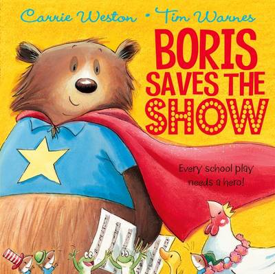 Boris Saves the Show by Carrie Weston
