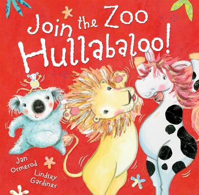 Join the Zoo Hullabaloo! by Jan Ormerod