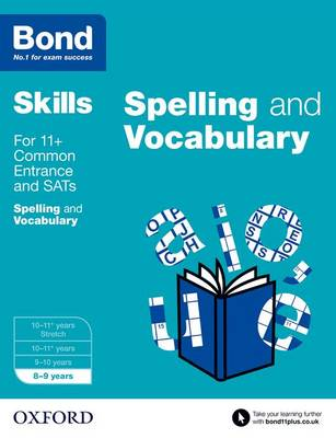 Bond SATs Skills: English: Spelling and Vocabulary 8-9 Years by Michellejoy Hughes, Bond