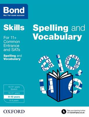 Bond SATs Skills: English: Spelling and Vocabulary 9-10 Years by Michellejoy Hughes, Bond