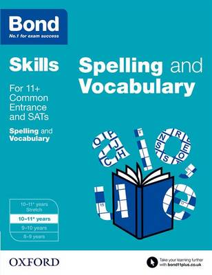 Bond SATs Skills: English: Spelling and Vocabulary 10-11 Years by Michellejoy Hughes, Bond