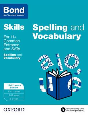 Bond SATs Skills: English: Spelling and Vocabulary 10-11+ Years Stretch by Michellejoy Hughes, Bond