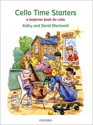 Cello Time Starters + CD A Beginner Book for Cello by Kathy Blackwell, David Blackwell