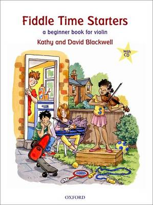 Fiddle Time Starters + CD A Beginner Book for Violin by Kathy Blackwell, David Blackwell
