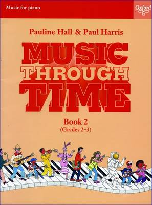 Music Through Time Piano Book 2 by Pauline Hall, Paul Harris