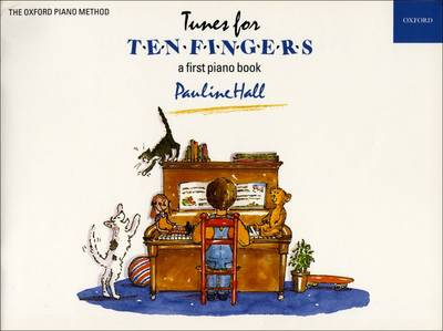 Tunes for Ten Fingers A First Piano Book for Young Beginners by Pauline Hall
