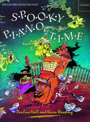 Spooky Piano Time Terrifying Pieces, Poems and Puzzles by Pauline Hall, Kevin Wooding