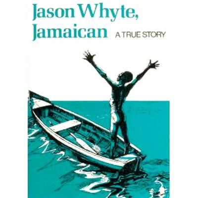 Jason Whyte, Jamaican by Terry E. Parris