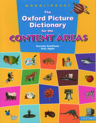 The Oxford Picture Dictionary for the Content Areas: Monolingual English Dictionary by Dorothy Kauffman, Gary Apple