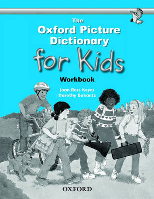 The Oxford Picture Dictionary for Kids: Workbook by Joan Ross Keyes, Dorothy Bukantz