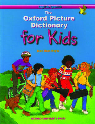 Oxford Picture Dictionary for Kids: English-Spanish Edition by Joan Ross Keyes