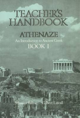 Athenaze: Teacher's Handbook I Introduction to Ancient Greek by Maurice Balme, Gilbert Lawall