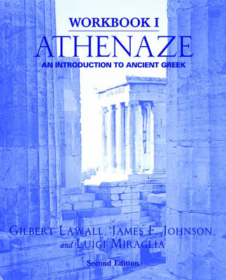 Workbook I: Athenaze An Introduction to Ancient Greek by Gilbert Lawall, James F. Johnson, Luigi Miraglia