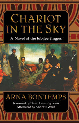 Chariot in the Sky A Story of the Jubilee Singers by Arna Wendell Bontemps