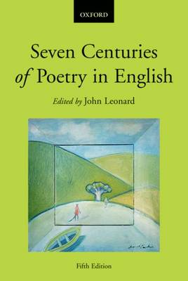 Seven Centuries of Poetry in English Years 11-12 by John Leonard