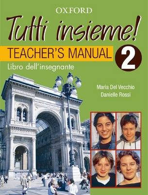 Tutti Insieme! Teacher's book Level 2 Teacher Book by Anna Lise Gordon, Lucia D'Angelo, Danielle Rossi, Maria del Vecchio