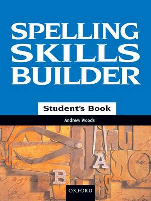 Spelling Skills Builder students book by Woods