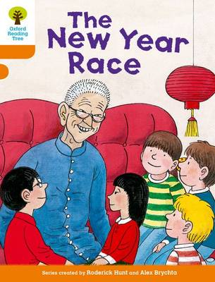 Oxford Reading Tree Biff, Chip and Kipper Stories Decode and Develop: Level 6: The New Year Race by Roderick Hunt, Paul Shipton