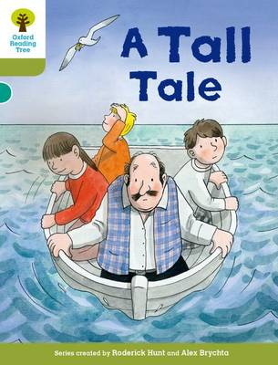 Oxford Reading Tree Biff, Chip and Kipper Stories Decode and Develop: Level 7: A Tall Tale by Roderick Hunt, Paul Shipton, Mr. Nick Schon