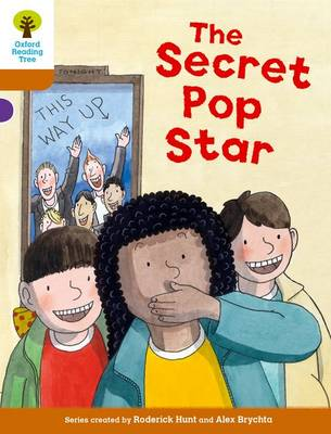 Oxford Reading Tree Biff, Chip and Kipper Stories Decode and Develop: Level 8: The Secret Pop Star by Roderick Hunt, Paul Shipton