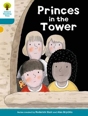 Oxford Reading Tree Biff, Chip and Kipper Stories Decode and Develop: Level 9: Princes in the Tower by Roderick Hunt, Paul Shipton