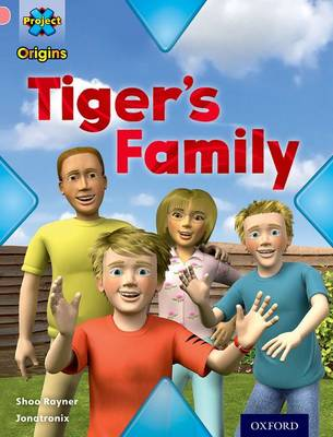 Project X Origins: Pink Book Band, Oxford Level 1+: My Family: Tiger's Family by Shoo Rayner
