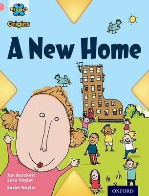 Project X Origins: Pink Book Band, Oxford Level 1+: My Home: A New Home by Jan Burchett, Sara Vogler