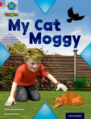 Project X Origins: Red Book Band, Oxford Level 2: Pets: My Cat Moggy by Tony Bradman