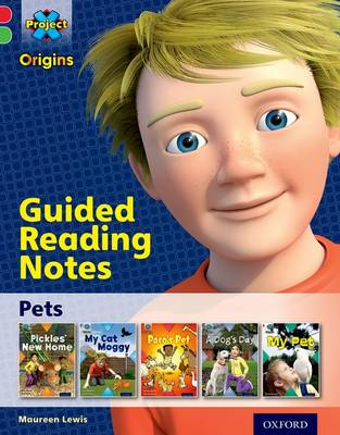 Project X Origins: Red Book Band, Oxford Level 2: Pets: Guided Reading Notes by Maureen Lewis