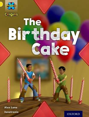 Project X Origins: Yellow Book Band, Oxford Level 3: Food: The Birthday Cake by Alex Lane