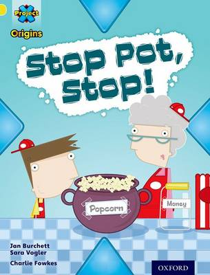 Project X Origins: Yellow Book Band, Oxford Level 3: Food: Stop Pot, Stop! by Jan Burchett, Sara Vogler