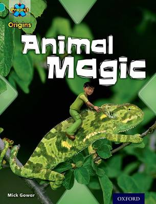 Project X Origins: Turquoise Book Band, Oxford Level 7: Hide and Seek: Animal Magic by Mick Gowar