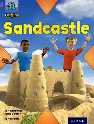 Project X Origins: Purple Book Band, Oxford Level 8: Buildings: Sandcastle by Jan Burchett, Sara Vogler
