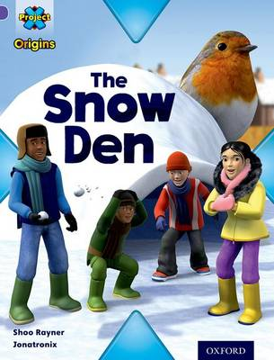 Project X Origins: Purple Book Band, Oxford Level 8: Buildings: The Snow Den by Shoo Rayner