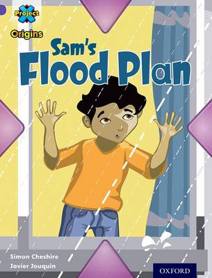 Project X Origins: Purple Book Band, Oxford Level 8: Water: Sam's Flood Plan by Simon Cheshire