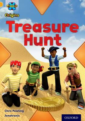 Project X Origins: Gold Book Band, Oxford Level 9: Pirates: Treasure Hunt by Chris Powling