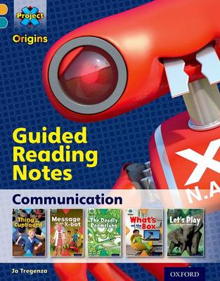Project x Origins: Gold Book Band, Oxford Level 9: Communication: Guided Reading Notes by Jo Tregenza