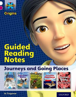 Project X Origins: White Book Band, Oxford Level 10: Journeys: Guided Reading Notes by Jo Tregenza