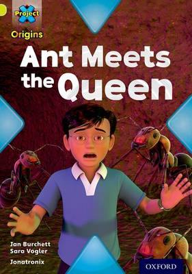 Project X Origins: Lime Book Band, Oxford Level 11: Underground: Ant Meets the Queen by Jan Burchett, Sara Vogler
