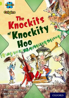 Project X Origins: Lime Book Band, Oxford Level 11: Underground: the Knockits of Knockity Hoo by Maureen Haselhurst