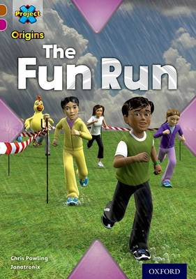 Project X Origins: Brown Book Band, Oxford Level 10: Fast and Furious: The Fun Run by Chris Powling