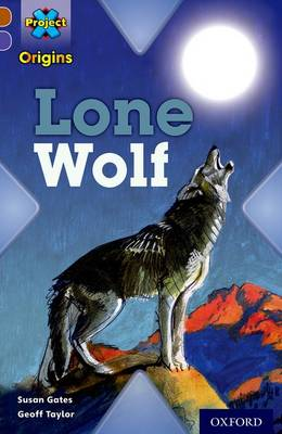 Project X Origins: Brown Book Band, Oxford Level 11: Strong Defences: Lone Wolf by Susan Gates