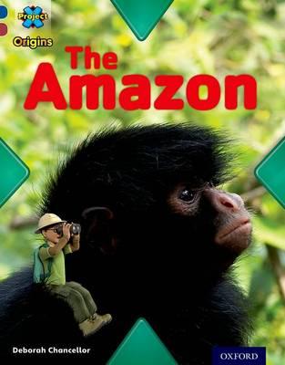 Project X Origins: Dark Blue Book Band, Oxford Level 15: Endangered: the Amazon by Deborah Chancellor